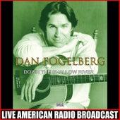 Down The Shallow River (Live) fra Dan Fogelberg