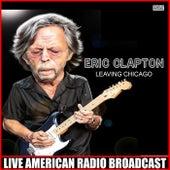 Leaving Chicago (Live) de Eric Clapton