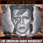 Tantalized In Tokyo (Live) by David Bowie