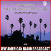 Goodnight Hollywood (Live) by Ry Cooder