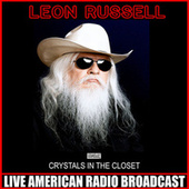 Crystals In The Closet (Live) by Leon Russell