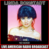 No Good (Live) de Linda Ronstadt