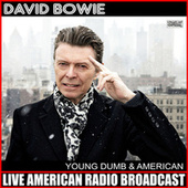 Young Dumb & American (Live) by David Bowie