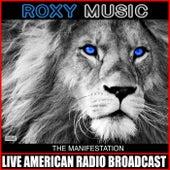 The Manifestation (Live) van Roxy Music