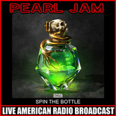 Spin The Bottle (Live) de Pearl Jam
