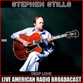 Deep Love (Live) de Stephen Stills