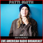 Mafia Money (Live) de Patti Smith