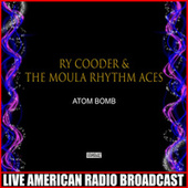 Atom Bomb (Live) by Ry Cooder