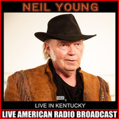 Live In Kentucky (Live) de Neil Young