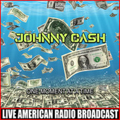 One Moment At a Time (Live) de Johnny Cash