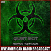 Welcome To The Danger Zone (Live) by Quiet Riot