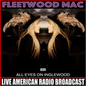 All Eyes On Inglewood (Live) by Fleetwood Mac