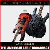 Money Madness (Live) van Eric Clapton