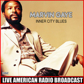 Inner City Blues (Live) by Marvin Gaye