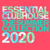 Essential Clubhouse: The Summer Collection 2020 von Various Artists