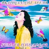 Summer Love Affair, Pt. 2 by Brazilian  Love  Affair