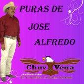 Puras de Jose Alfredo by Chuy Vega