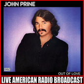 Out Of Love (Live) by John Prine