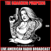The Golden Bullet (Live) by Smashing Pumpkins