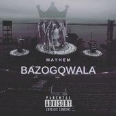 Bazogqwala de Mayhem