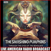 Through The Eyes Of The Beholder (Live) by Smashing Pumpkins