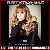 It All Takes Time (Live) by Fleetwood Mac