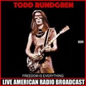 Freedom Is Everything (Live) de Todd Rundgren