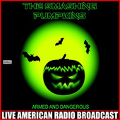 Armed And Dangerous (Live) by Smashing Pumpkins