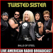 Balls Of Steel (Live) by Twisted Sister