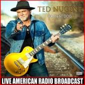 Dog Eat Dog (Live) fra Ted Nugent