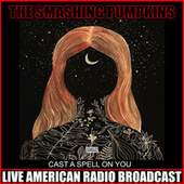 Cast a Spell On You (Live) by Smashing Pumpkins