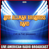 Live In The Bahamas (Live) de The Allman Brothers Band