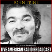 Stuck In Paradise (Live) by John Prine