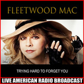 Trying Hard To Forget You (Live) de Fleetwood Mac
