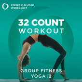32 Count Workout - Yoga 2 (Nonstop Workout 100 BPM) by Power Music Workout