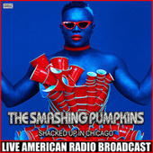 Shacked Up In Chicago (Live) by Smashing Pumpkins