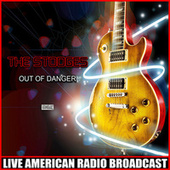Out Of Danger (Live) de The Stooges