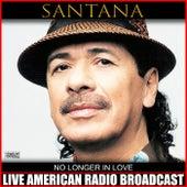 No Longer In Love (Live) by Santana