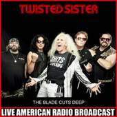 The Blade Cuts Deep (Live) by Twisted Sister