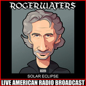 Solar Eclipse (Live) by Roger Waters