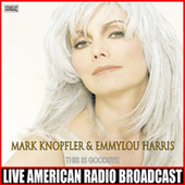 This Is Goodbye (Live) by Mark Knopfler