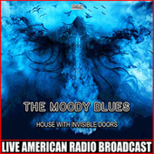 House With Invisible Doors (Live) de The Moody Blues