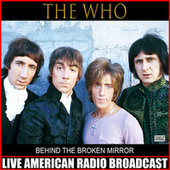 Behind The Broken Mirror (Live) by The Who
