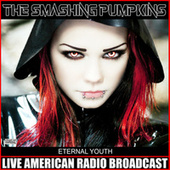Eternal Youth (Live) by Smashing Pumpkins