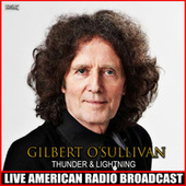 Thunder & Lightning (Live) by Gilbert O'Sullivan