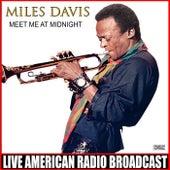 Meet Me At Midnight (Live) van Miles Davis