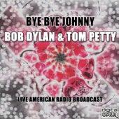 Bye Bye Johnny (Live) de Bob Dylan