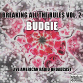 Breaking All The Rules Vol. 2 (Live) de Budgie