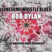 Lonesome Whistle Blues (Live) de Bob Dylan