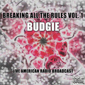 Breaking All The Rules Vol. 1 (Live) de Budgie